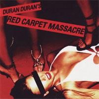 Duran Duran - Red Carpet Massacre
