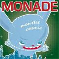 Monade - Monstre Cosmic