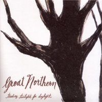 Great Northern - Trading Twilight For Daylight